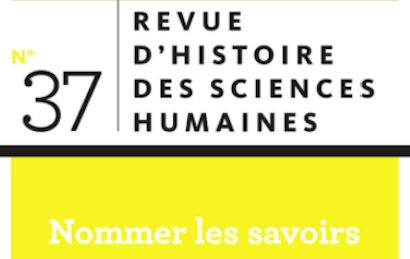Nommer les savoirs. Revue d'histoire des sciences humaines n° 37